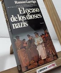 El ocaso de los dioses nazis - Ramón Garriga