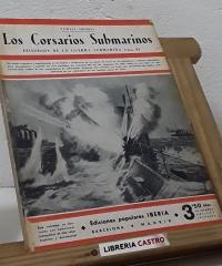 Los Corsarios Submarinos. Episodios de la Guerra Submarina (1914-18) - Lowell Thomas