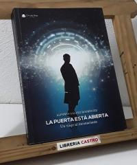 La puerta está abierta. Un viaje al inconsciente - Alfonso Gálvez Rodríguez