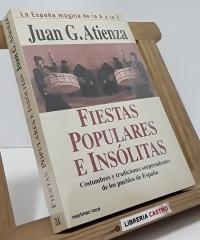 Fiestas populares e insólitas - Juan G. Atienza