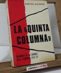 """La """"Quinta Columna"""" Madrid 1937 - Santos Alcocer"""