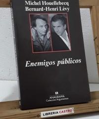 Enemigos públicos - Michel Houellebecq y Bernard - Henri Lévy