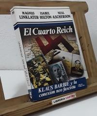 El Cuarto Reich. Klaus Barbie y la conexión neo-fascista - Magnus Linklater, Isabel Hilton, Neal Ascherson