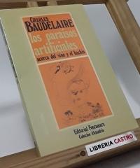 Los paraísos artificiales. Acerca del vino y el hachis - Charles Baudelaire