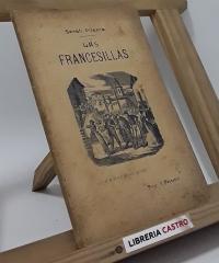 Las francesillas (comedia en tres actes) - Frederich Soler y Hubert (Serafí Pitarra)