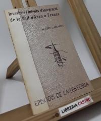 Invasions i intents d´integració de la Vall d´Aran a França - Josep Lladonosa i Pujol