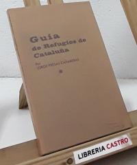Guía de Refugios de Cataluña - Jorge Presas Cañameras
