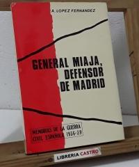 General Miaja, Defensor de Madrid - A. López Fernández