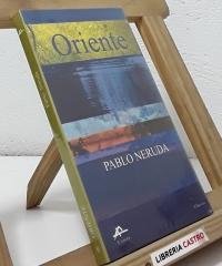 Oriente - Pablo Neruda