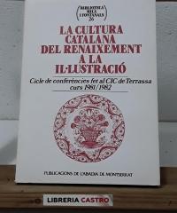 La Cultura Catalana. Del Renaixement a la Il.lustració - Varios