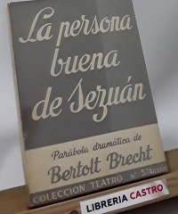 La persona buena de Sezuaán. Parábola dramática - Bertolt Brecht