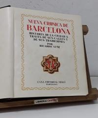 Nueva Crónica de Barcelona. Historia de la ciudad a través de sus calles y de sus tradiciones - Ricardo Suñé