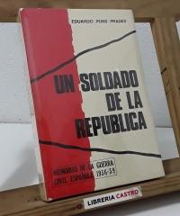 Un soldado de la república - Eduardo Pons Prades