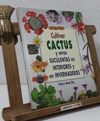 El libro de Cultivar cactus y otras suculentas en interiores y en invernaderos - Shirley Anne Bell