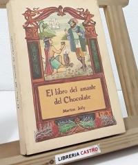 El libro del amante del chocolate - Martine Jolly