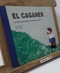El caganer. La figura més popular del pessebre català - Jordi Arruga i Josep Mañà