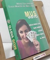 Mus visto, sólo para los que saben jugar (muy bien) al Mus - Manu Leguineche y Lalo Martín de Arellano