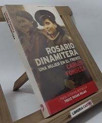Rosario Dinamitera. Una mujer en el frente - Carlos Fonseca
