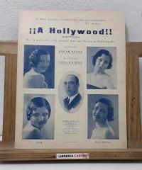 A Hollywood. Schottisch. De la película Yo quiero que me lleven a Hollywood - Letra de Edgar Nevile y Música de Luis Patiño