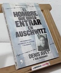 El hombre que quiso entrar en Auschwitz - Denis Avey
