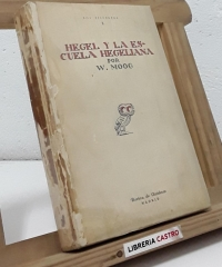 Hegel y la escuela Hegeliana - W. Moog