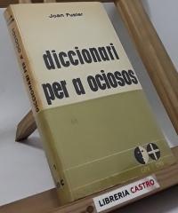 Diccionari per a ociosos - Joan Fuster