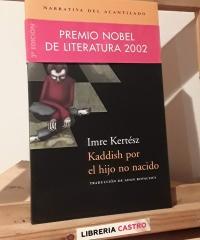 Kaddish por el hijo no nacido - Imre Kertész