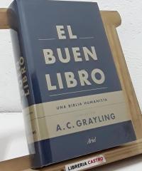 El Buen Libro. Una biblia humanista - A. C. Grayling (Compilador)