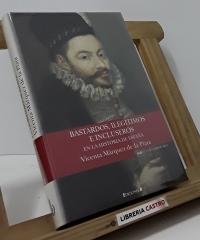 Bastardos, ilegítimos e incluseros en la historia de España - Vicenta Márquez de la Plata