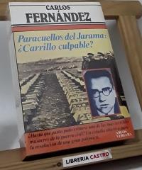 Paracuellos del Jarama: ¿Carrillo culpable? - Carlos Fernández