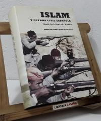 Islam y guerra civil española. Moros con Franco y con la República - Francisco Sánchez Ruano