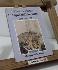 El Signo del Unicornio. Serie Ámbar III - Roger Zelazny