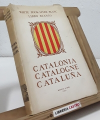 White Book Catalonia. Livre Blanc Catalogne. Libro Blanco Cataluña - Varios