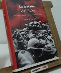 La batalla del Ruhr - Derek S. Zumbro