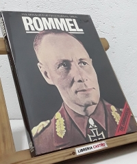 The biography of Field Marshal Erwin Rommel - Ward Rutherford