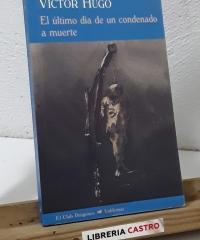 El último día de un condenado a muerte, seguido de Claude Gueux - Víctor Hugo