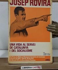 Josep Rovira. Una vida al servei de Catalunya i del socialisme - Josep Coll i Josep Pané