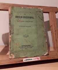 La libertad constitucional - Víctor Balaguer