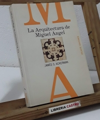 La Arquitectura de Miguel Ángel - James S. Ackerman