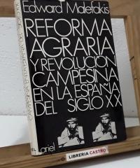 Reforma agraria y revolución campesina en la España del siglo XX - Edward Malefakis