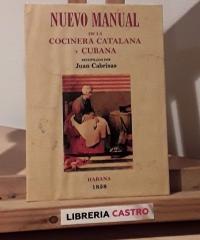 Nuevo manual de la cocinera catalana y cubana (Facsímil) - Varios