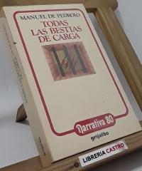 Todas las bestias de carga - Manuel de Pedrolo