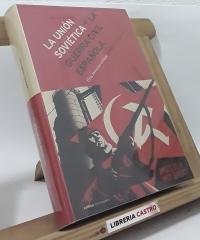 La Unión Soviética y la guerra civil española - Daniel Kowalsky