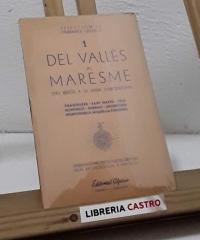 Selección de itinerarios gráficos. I- Del Vallés al Maresme (del Besós a la Riera d´Argentona) y II- Travesía del Valles Occidental (II tomos) - Varios