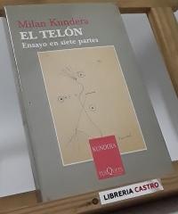 El Telón. Ensayo en siete partes - Milan Kundera