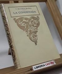 La condenada - Vicente Blasco Ibañez