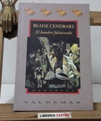El hombre fulminado - Blaise Cendrars