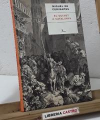 El Quixot a Catalunya - Miguel de Cervantes Saavedra