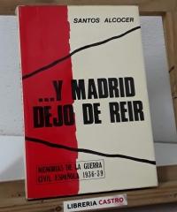 ... Y Madrid dejó de reir - Santos Alcocer