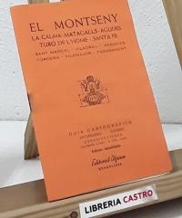 Guía cartográfica. El Montseny. La Calma - Matagalls - Agudes - Turó de l´Home - Tordera - Varios